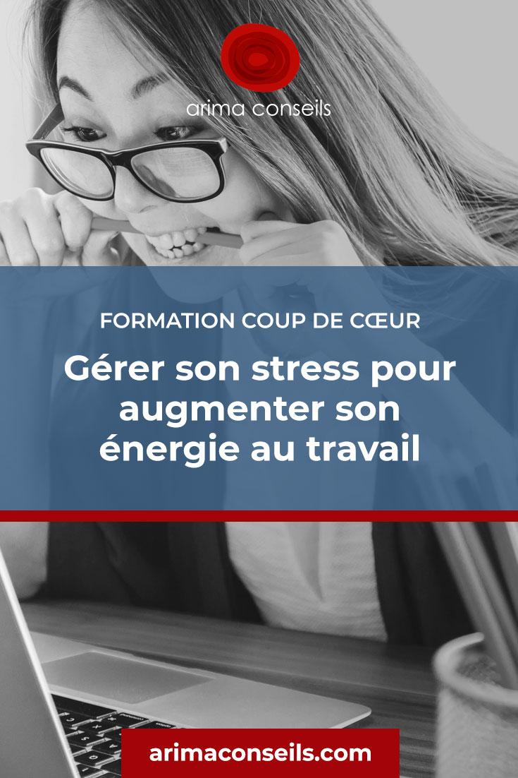 Formation coup de cœur - Gérer son stress pour augmenter son énergie au travail