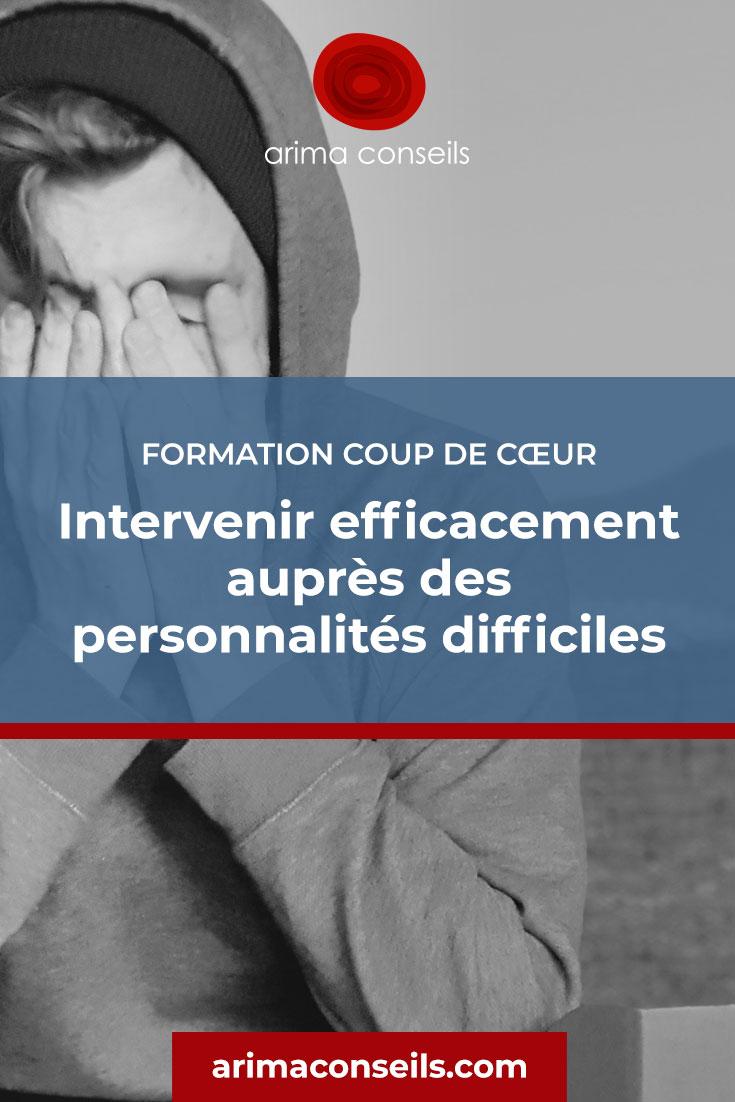 Formation coup de cœur - Intervenir efficassement auprès des personnalités difficiles