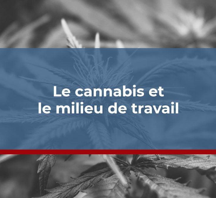 Le cannabis et le milieu de travail