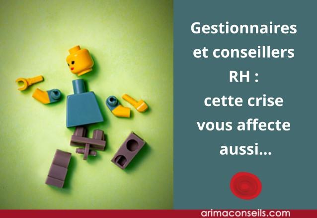 Gestionnaires et conseillers RH : cette crise vous affecte aussi…