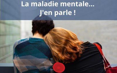 La maladie mentale…  J'en parle!